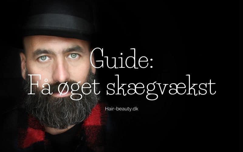 guide_ få øget skægvækst (1)